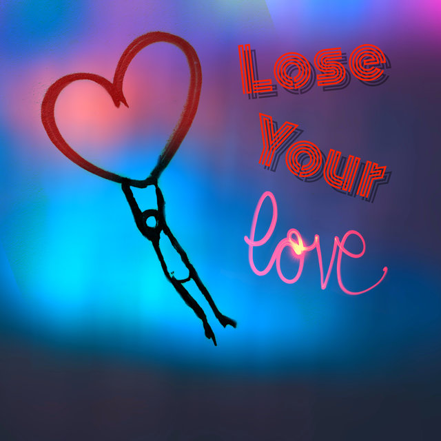 Lose Your Love