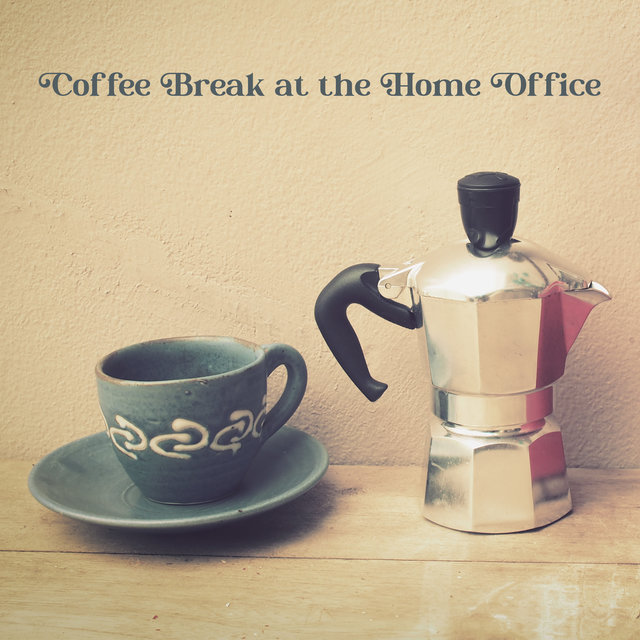 Coffee Break at the Home Office - Take a Short Break and Listen to This Cheerful Collection of Jazz Music, Reset Your Mind and Get Inspired, Work from Home, Deep Focus