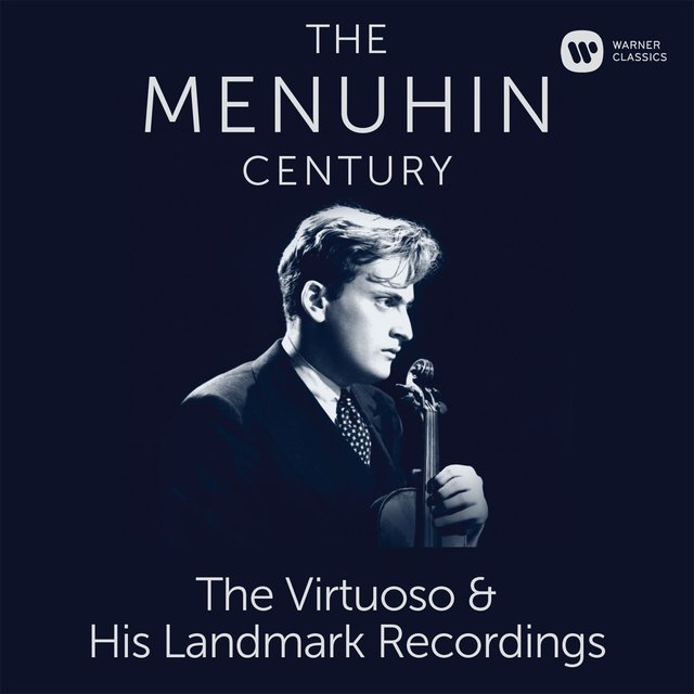 The Menuhin Century - Virtuoso and Landmark Recordings