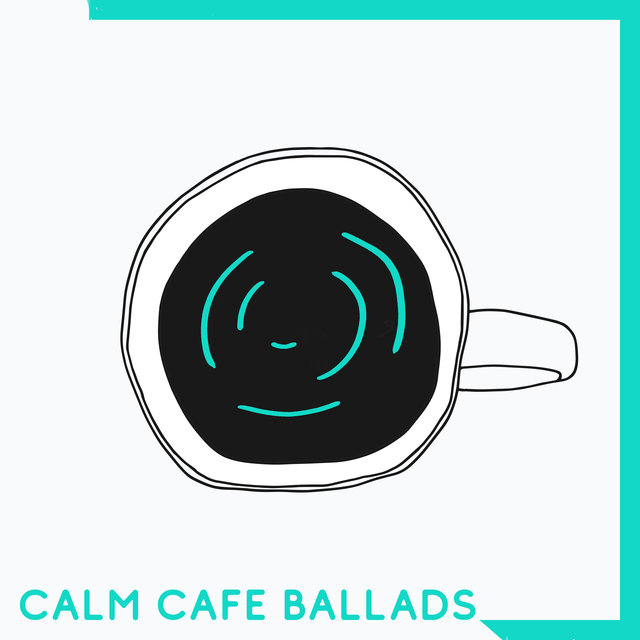 Calm Cafe Ballads - Background Music for Cafe, Instrumental Soft Songs, Cafe Bar Music with Classical Jazz Melodies