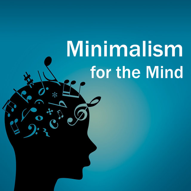 Minimalism for the Mind