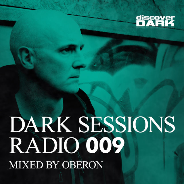 Dark Sessions Radio 009 (Mixed by Oberon)
