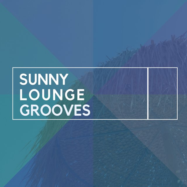 Sunny Lounge Grooves
