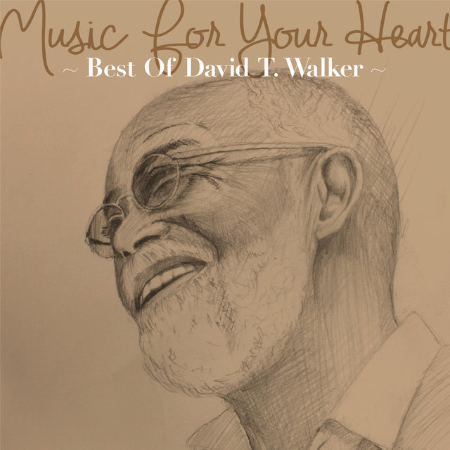 Music For Your Heart -Best Of David T. Walker-