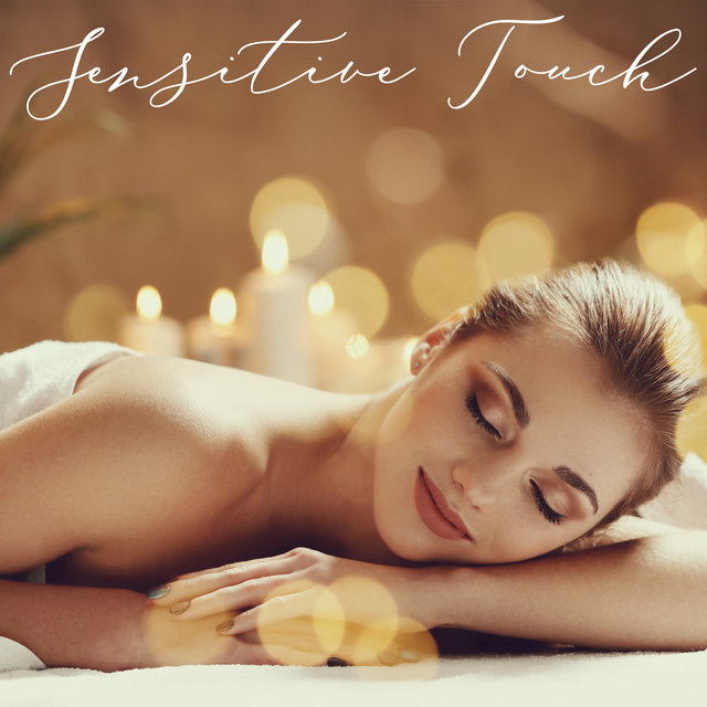 Sensitive Touch – Spa Beauty Treatments, Relaxing Instrumental Songs for Salon, Spa & Wellness Center