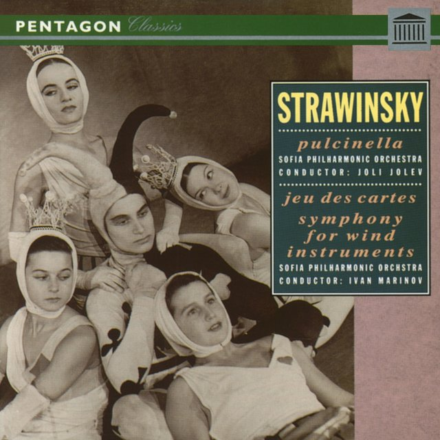 Stravinsky: Pulcinella Suite - Jeu de Cartes - Symphony for Wind Instruments