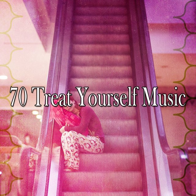 70 Treat Yourself Music