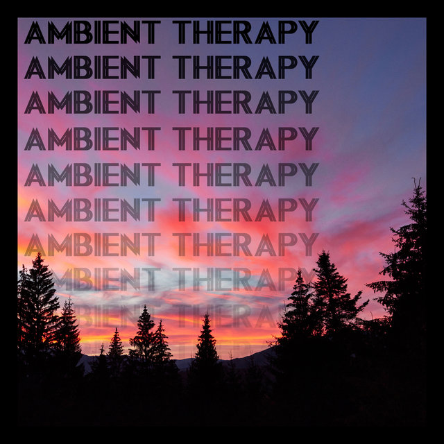 Ambient Therapy: Relaxing Music for Chronic Stress, Tension, Anxiety, Insomnia
