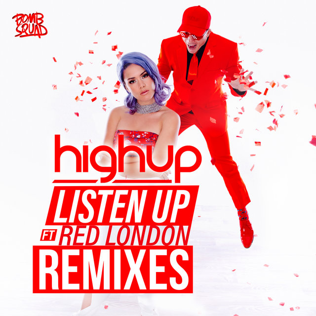 Listen Up (feat. Red London) [Remixes]