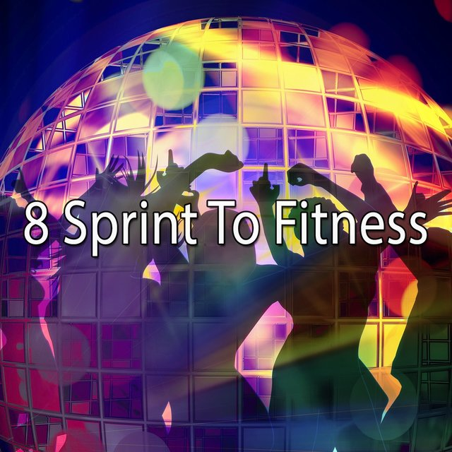 8 Sprint to Fitness