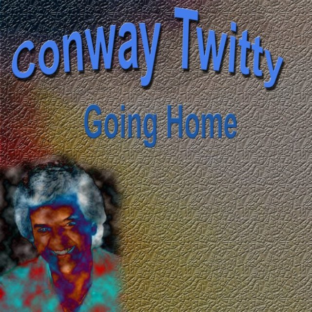 Conway Twitty Going Home
