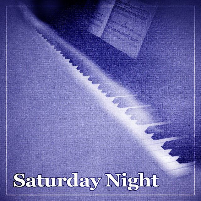 Saturday Night – Jazz Night, Friends Meeting, Smooth Piano, Calm Sounds, Chilled Jazz
