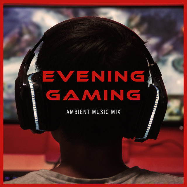 Evening Gaming Ambient Music Mix