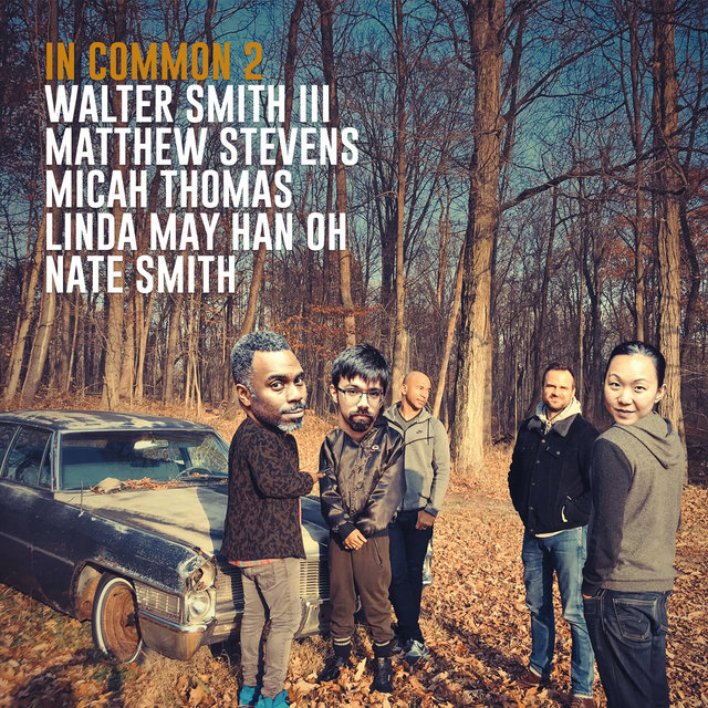 Cover art for album In Common 2 by Walter Smith III, Matthew Stevens, Micah Thomas, Linda May Han Oh, Nate Smith