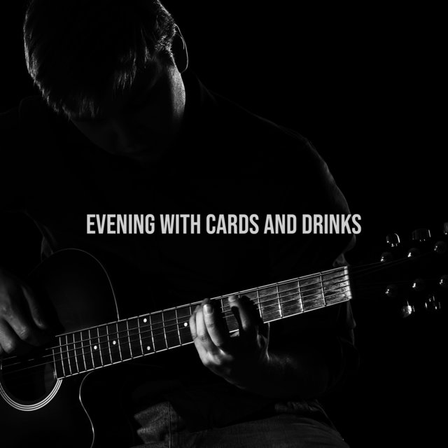 Evening with Cards and Drinks – Perfect Instrumental Jazz Background Music for Small Gatherings, Playing Cards, Billiard, Darts and Other Party Games
