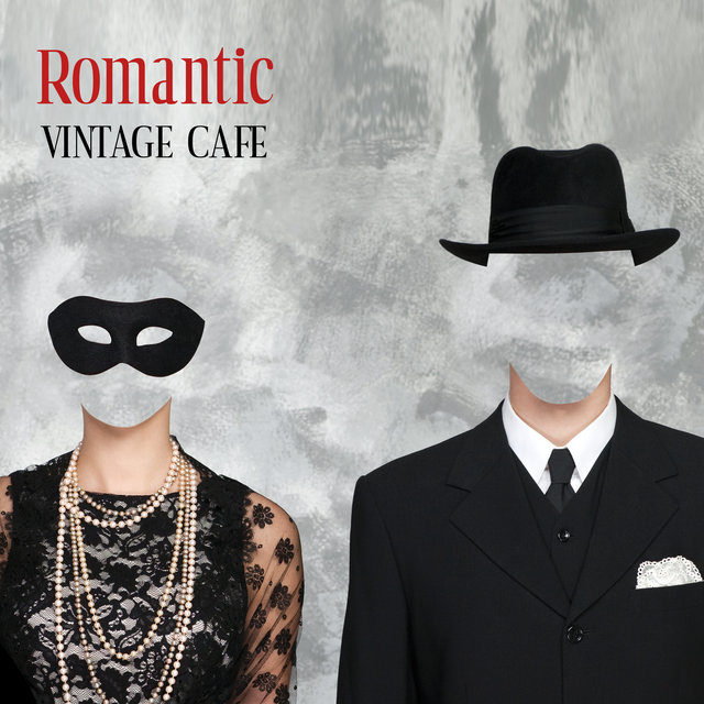 Romantic Vintage Cafe - Collection of 15 Atmospheric Jazz Songs Perfect for Spending Time Together and Drinking Your Favorite Coffee