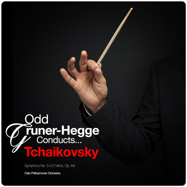 Odd Gruner-Hegge Conducts... Tchaikovsky: Symphony No. 5 in E Minor, Op. 64