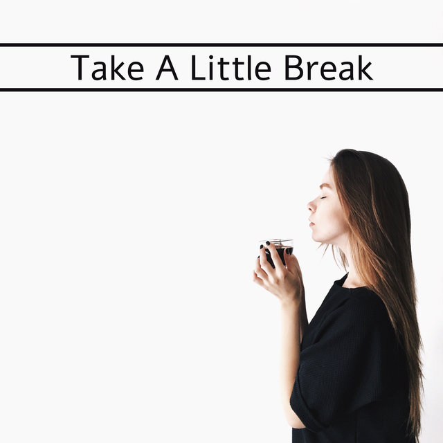 Take A Little Break – Relax, Quiet Melodies, Nature Sounds, Short Nap, Rest, Reduce Stress