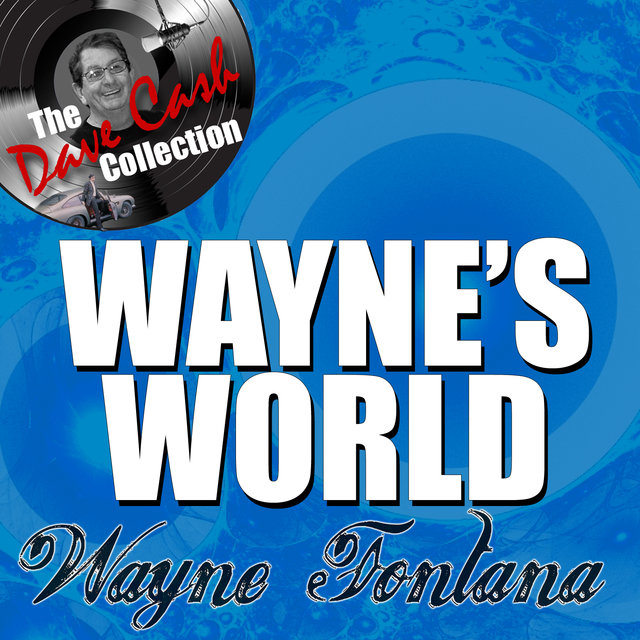 Wayne's World - [The Dave Cash Collection]