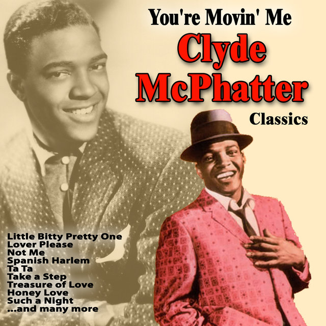 You're Movin' Me : Clyde McPhatter Classics