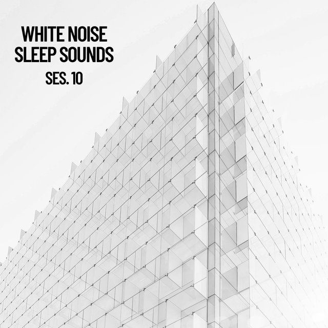 White Noise Sleep Sounds Session 10