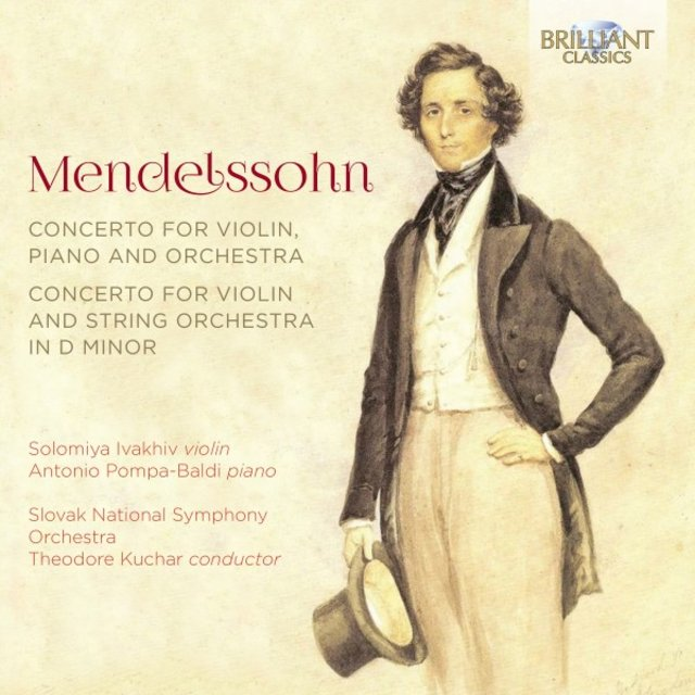 Mendelssohn: Concerto for Violin, Piano and Orchestra, Concerto for Violin and String Orchestra in D Minor