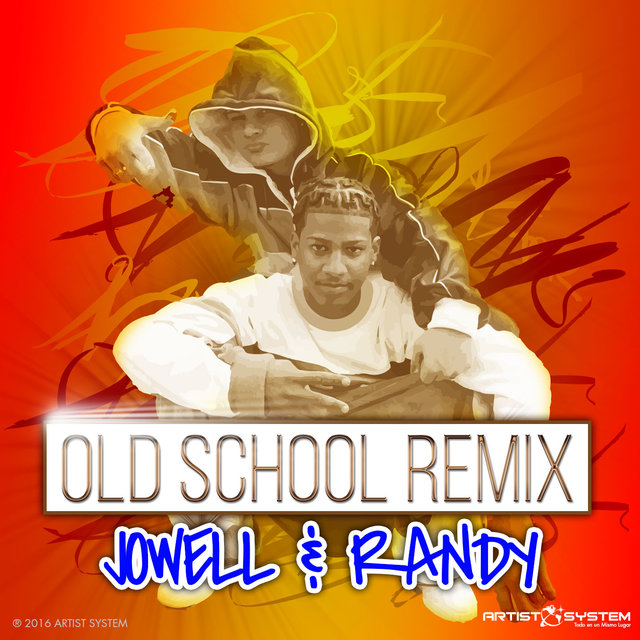Jowell & Randy- Old School Remix
