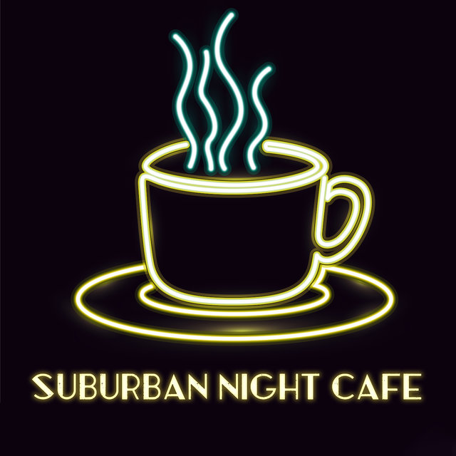 Suburban Night Cafe: 15 Soft Instrumental Jazz Sounds Perfect for Relax in Cafe and Drink Delicious Coffe