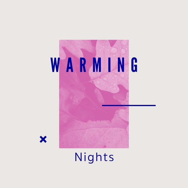 # Warming Nights