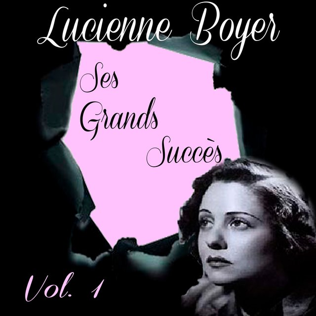 Lucienne Boyer - Ses Grands Succès, Vol. 1