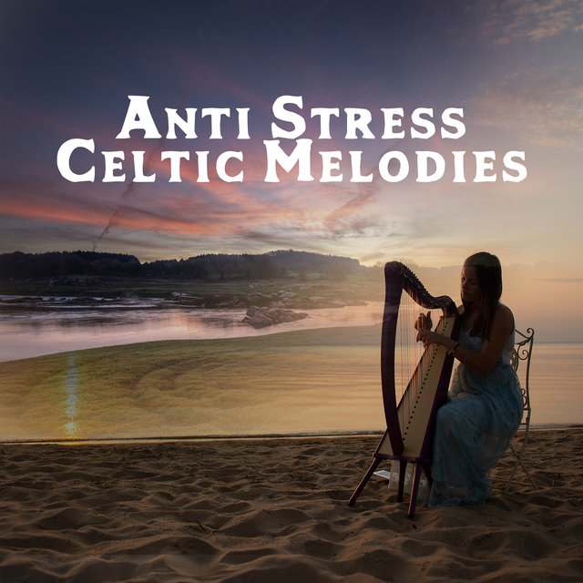 Anti Stress Celtic Melodies – Blissful Relaxation with Nature Sounds and Instrumental Melodies