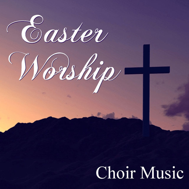 Easter Worship Choir Music