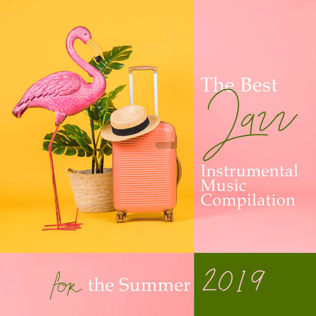 The Best Jazz Instrumental Music Compilation for the Summer 2019