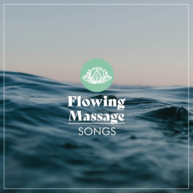 Flowing Massage Songs