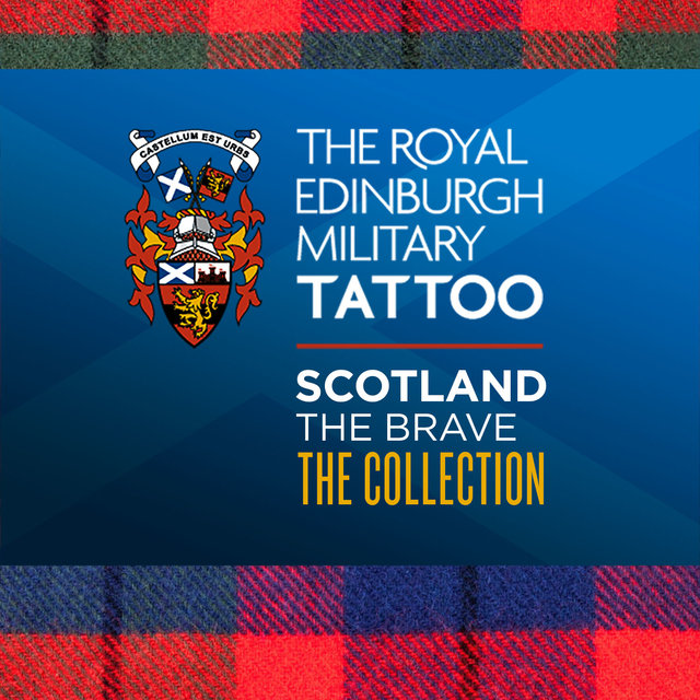 The Royal Edinbugh Military Tattoo - Scotland the Brave the Collection
