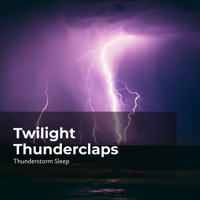 Twilight Thunderclaps