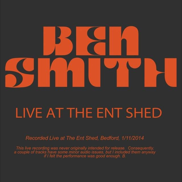 Ben Smith, Live at the Ent Shed