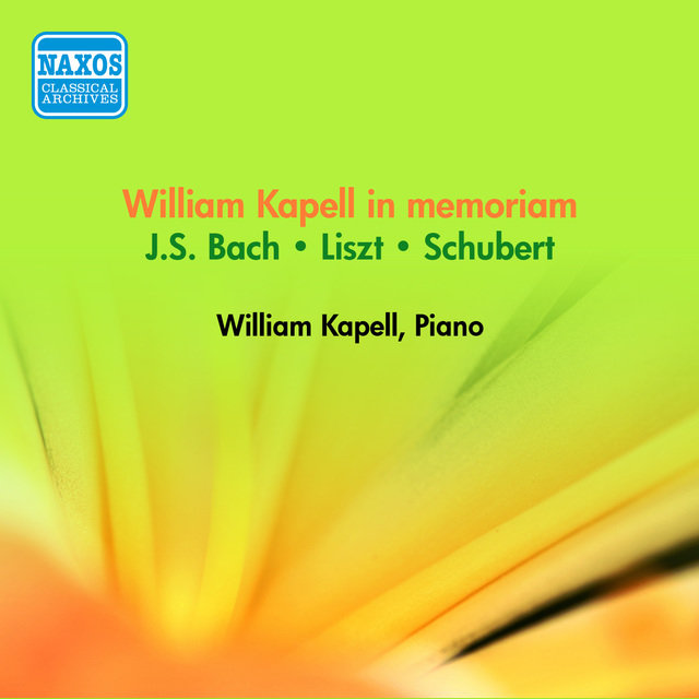 Piano Recital: Kapell, William - Bach, J.S. / Schubert, F. / Liszt, F. (William Kapell in Memoriam) (1945-53)