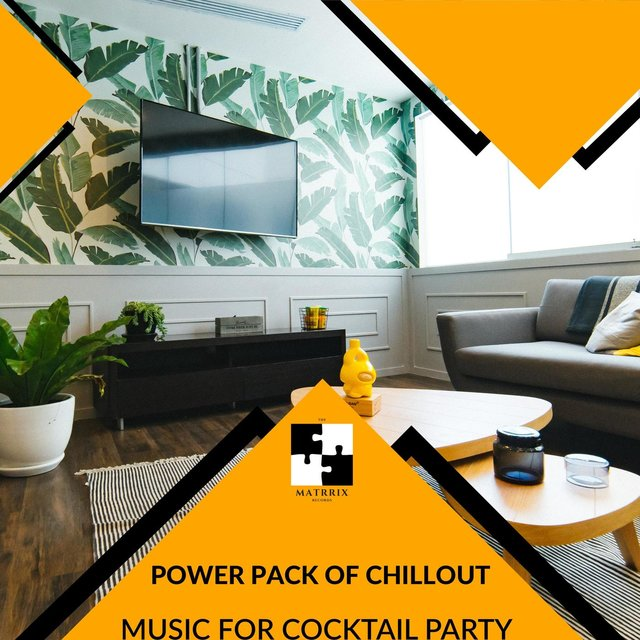Power Pack Of Chillout - Music For Cocktail Party