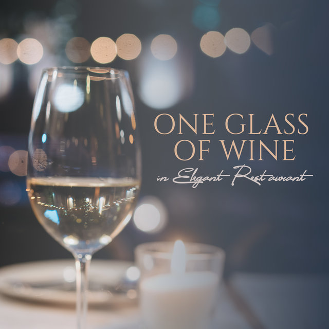One Glass of Wine in Elegant Restaurant: 2019 Old School Smooth Jazz Rhythms for Elegant Restaurant, Romantic Dinner Background, Couple's Private Moments