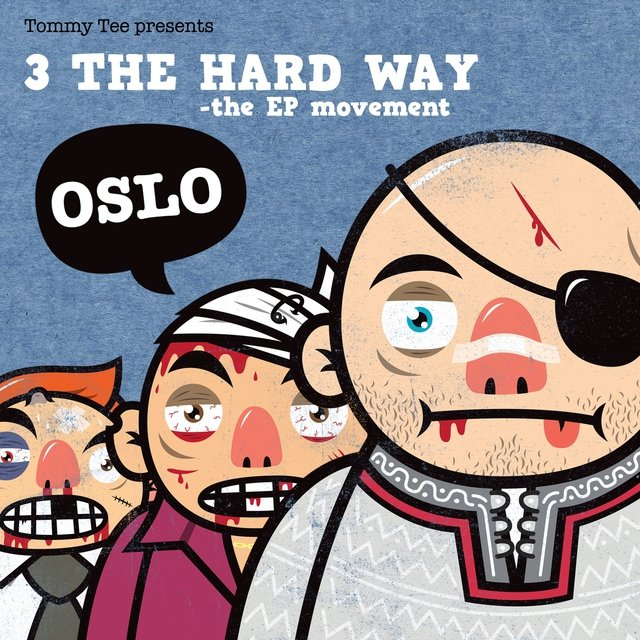 3 the Hard Way - Oslo EP