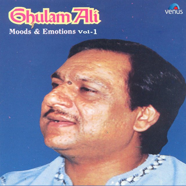 Ghulam Ali Moods and Emotions, Vol. 1