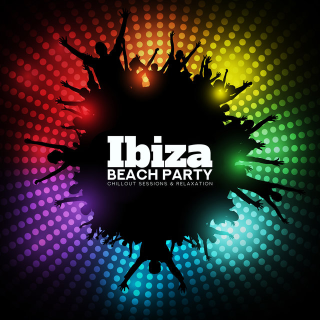Ibiza Beach Party: Chillout Sessions & Relaxation
