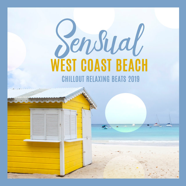 Sensual West Coast Beach Chillout Relaxing Beats 2019