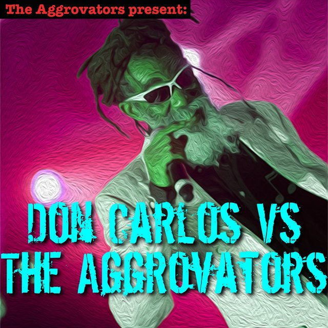 Don Carlos vs. The Aggrovators