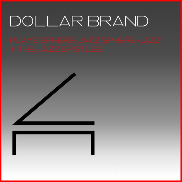 Dollar Brand: Plays Sphere Jazz Sphere Jazz+The Jazz Epistles