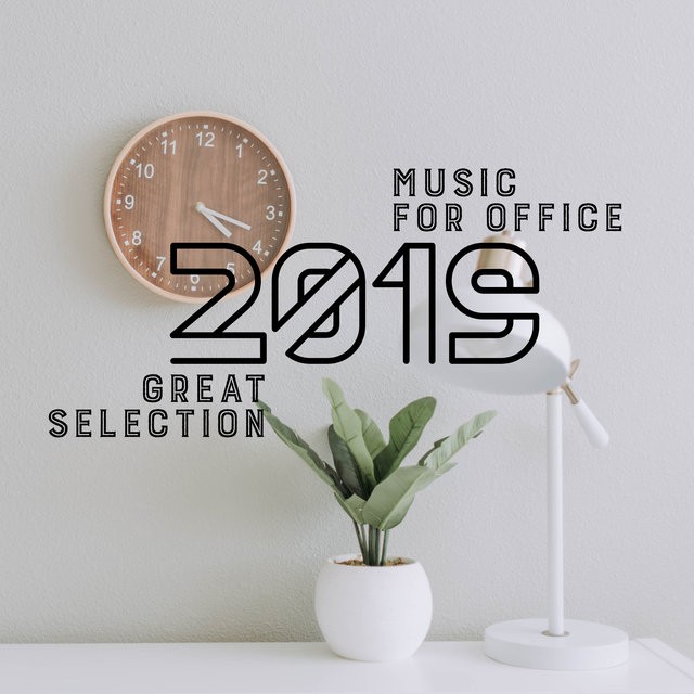 Music for Office: Great Selection 2019 - Very Calming Sounds for Positive Visualization, Deep Energy, Concentration, Background Instrumental Music