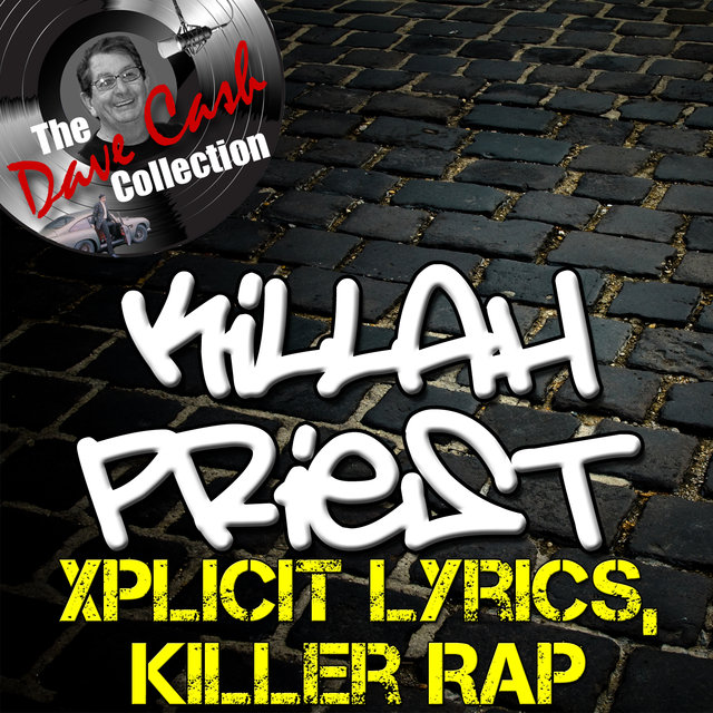 Xplicit Lyrics, Killer Rap - [The Dave Cash Collection]
