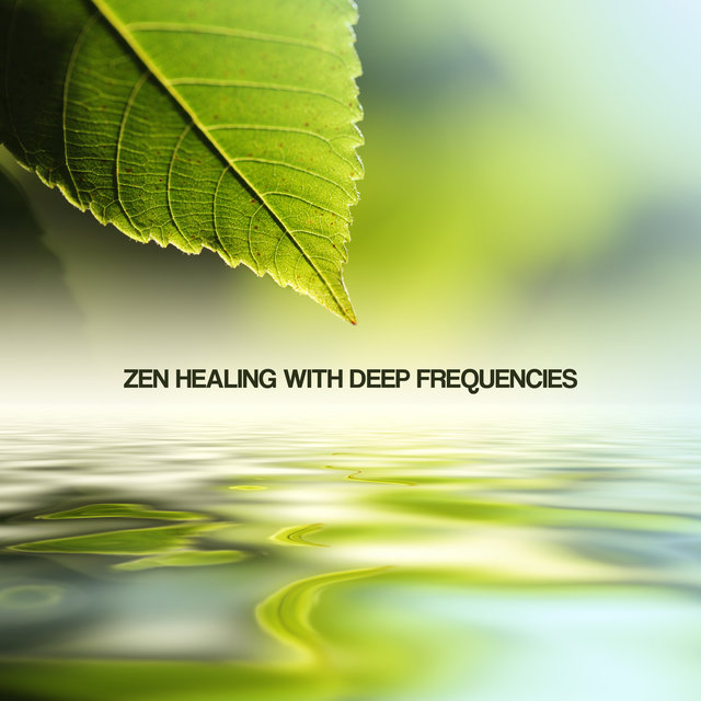 Zen Healing with Deep Frequencies