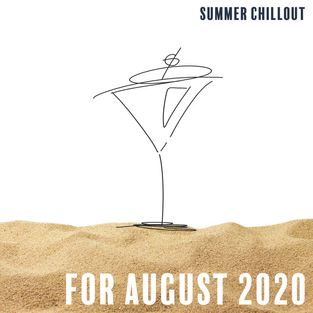 Summer Chillout for August 2020 - Best Dance Hits Straight from Tropical Islands Where the Fun Never Ends, Cool Breeze, Dance Floor, Cocktail Bar, Holiday Paradise, Under the Palms, Sunset